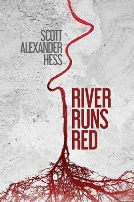 River Runs Red by Scott Alexander Hess