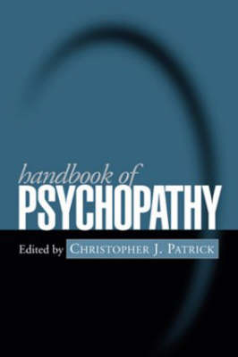 Handbook of Psychopathy by Christopher J. Patrick