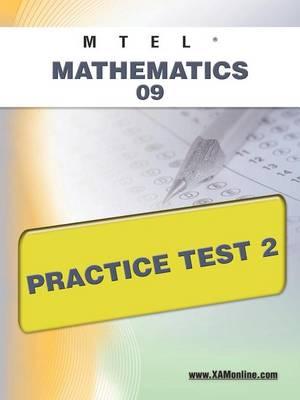 Mtel Mathematics 09 Practice Test 2 by Sharon A Wynne