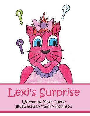 Lexi's Surprise by Mark Tuttle