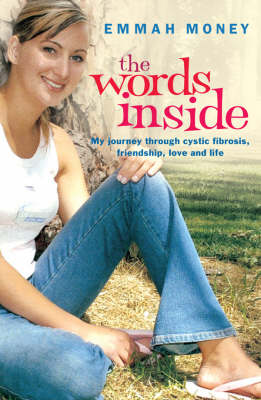 The Words Inside: My Journey Through Cystic Fibrosis, Friendship, Love and Life book