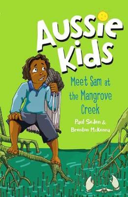 Aussie Kids: Meet Sam at the Mangrove Creek by Paul Seden