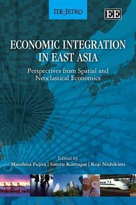 Economic Integration in East Asia by Masahisa Fujita
