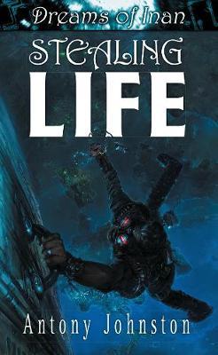 Stealing Life by Antony Johnston