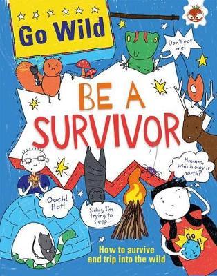 Go Wild be a Survivor by Chris Oxlade