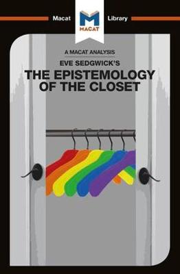 Eve Kosofsky Sedgwick's The Epistemology of the Closet by Christien Garcia