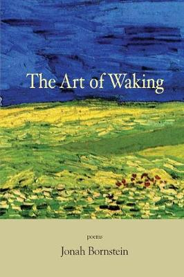 The Art of Waking by Jonah Bornstein