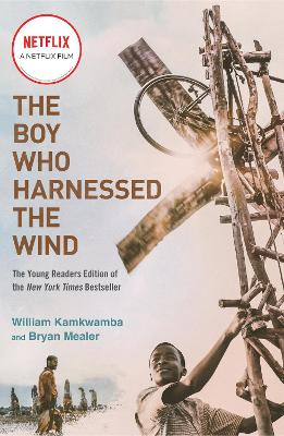 The The Boy Who Harnessed the Wind by William Kamkwamba