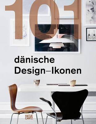 101 Danish Design Icons by Lars Dybdahl