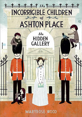 The Incorrigible Children of Ashton Place: Book II by Maryrose Wood