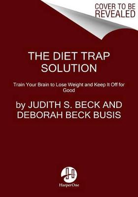 Diet Trap Solution by Judith Beck