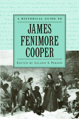 Historical Guide to James Fenimore Cooper by Leland S. Person