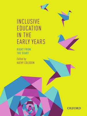 Inclusive Education in the Early Years: Right from the Start by Kathy Cologon