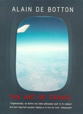 The The Art of Travel (Tpb) by Alain de Botton