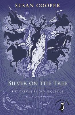 Silver on the Tree: The Dark is Rising sequence by Susan Cooper