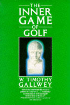 The Inner Game of Golf by W. Timothy Gallwey