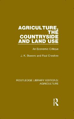 Agriculture, the Countryside and Land Use: An Economic Critique book