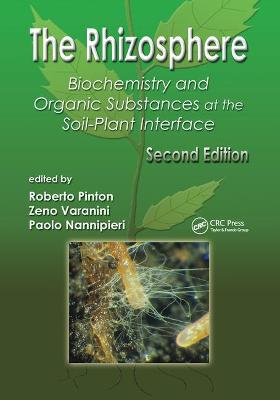 The Rhizosphere: Biochemistry and Organic Substances at the Soil-Plant Interface, Second Edition book