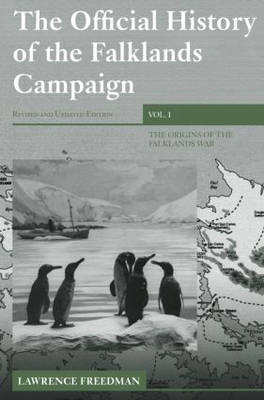 The Official History of the Falklands Campaign  Volume 1 by Lawrence Freedman