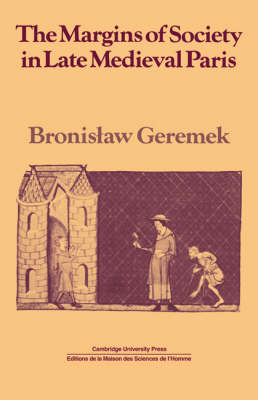 Past and Present Publications: The Margins of Society in Late Medieval Paris by Bronislaw Geremek
