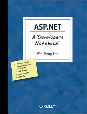 ASP.NET 2.0 A Developer's Notebook by Wei-Meng Lee