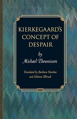 Kierkegaard's Concept of Despair by Michael Theunissen