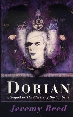 Dorian by Jeremy Reed