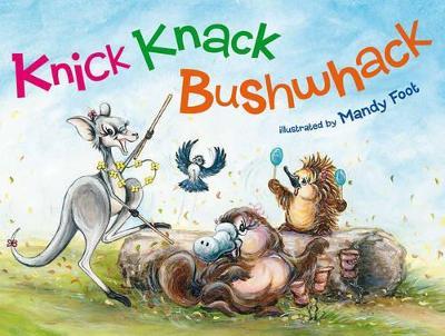 Knick Knack Bushwhack by Mandy Foot