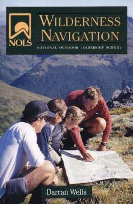 NOLS Wilderness Navigation by Darran Wells
