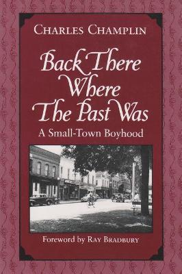Back There Where the Past Was by Charles Champlin