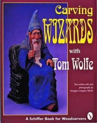 Carving Wizards with Tom Wolfe by Tom Wolfe