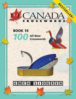 O Canada Crosswords Book 16 by Gwen Sjogren