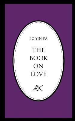 The Book on Love by Bo Yin Ra