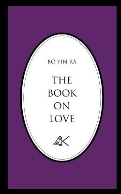 The Book on Love by Bo Yin Ra