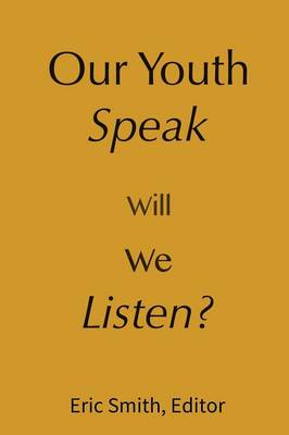 Our Youth Speak, Will We Listen? by Eric Smith