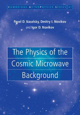 The Physics of the Cosmic Microwave Background by Pavel D. Naselsky