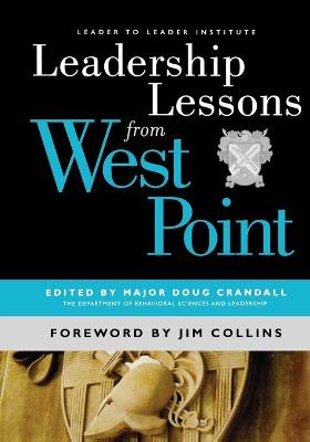 Leadership Lessons from West Point by Major Doug Crandall