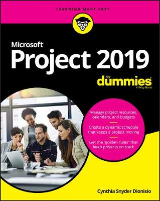 Microsoft Project 2019 For Dummies by Cynthia Snyder Dionisio