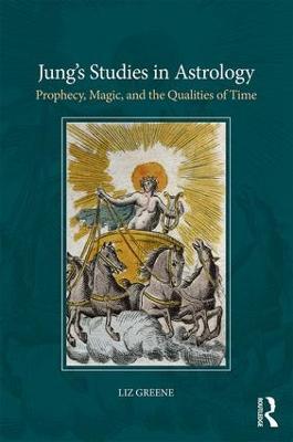 Jung's Studies in Astrology by Liz Greene
