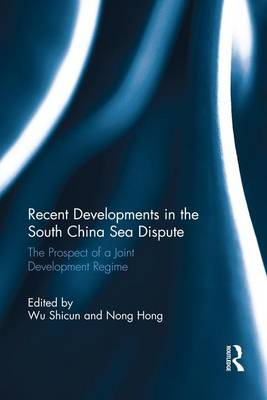 Recent Developments in the South China Sea Dispute by Wu Shicun