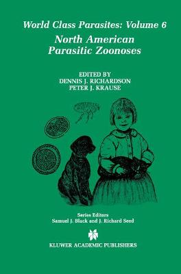 North American Parasitic Zoonoses by Dennis J. Richardson