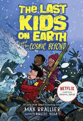 The Last Kids on Earth and the Cosmic Beyond (The Last Kids on Earth) by Max Brallier