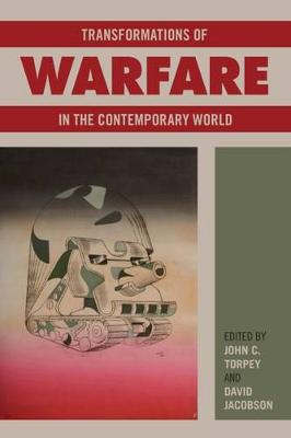 Transformations of Warfare in the Contemporary World by David Jacobson