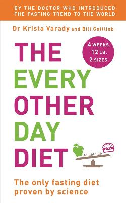 Every Other Day Diet by Bill Gottlieb