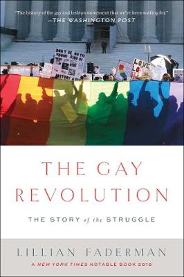 The Gay Revolution by Lillian Faderman