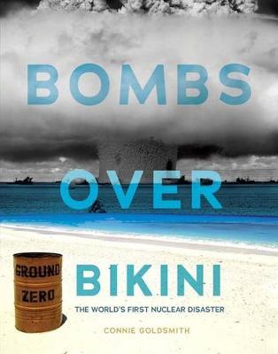 Bombs Over Bikini by Connie Goldsmith