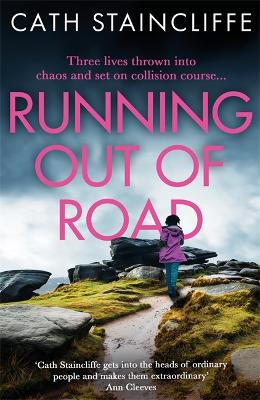 Running out of Road: A gripping thriller set in the Derbyshire peaks by Cath Staincliffe