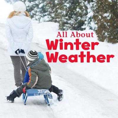 All About Winter Weather by Martha E. H. Rustad