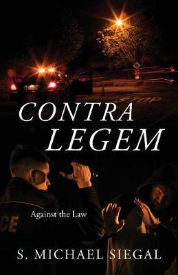 Contra Legem by Michael Siegal