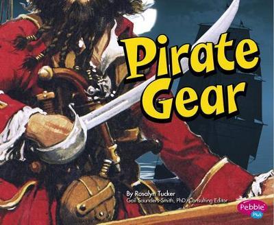 Pirate Gear by Rosalyn Tucker